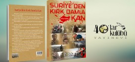 SURİYE'DEN KIRK DAMLA KAN