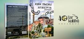 40 ZİNCİRLİ AYASOFYA
