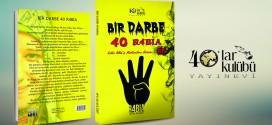 BİR DARBE 40 RABİA
