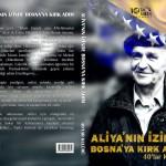 ALİYA'NIN İZİNDE BOSNA'YA KIRK ADIM
