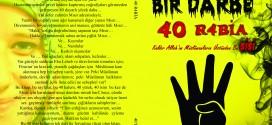 Bir Darbe 40 Rabia
