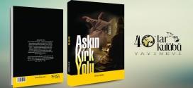 AŞKIN KIRK YOLU